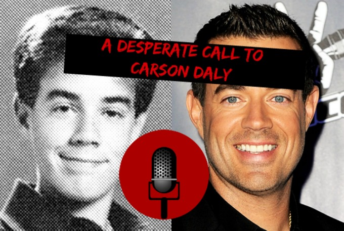 SucksRadio: :A Desperate Call to Carson Daly|Your last plea bargain before you exit.