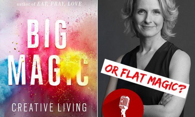 SucksRadio: :Big Magic or Flat Magic, it's all Greek to me Elizabeth Gilbert's Big Magic Review