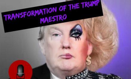 SucksRadio: :Transformation of the Trump Maestro